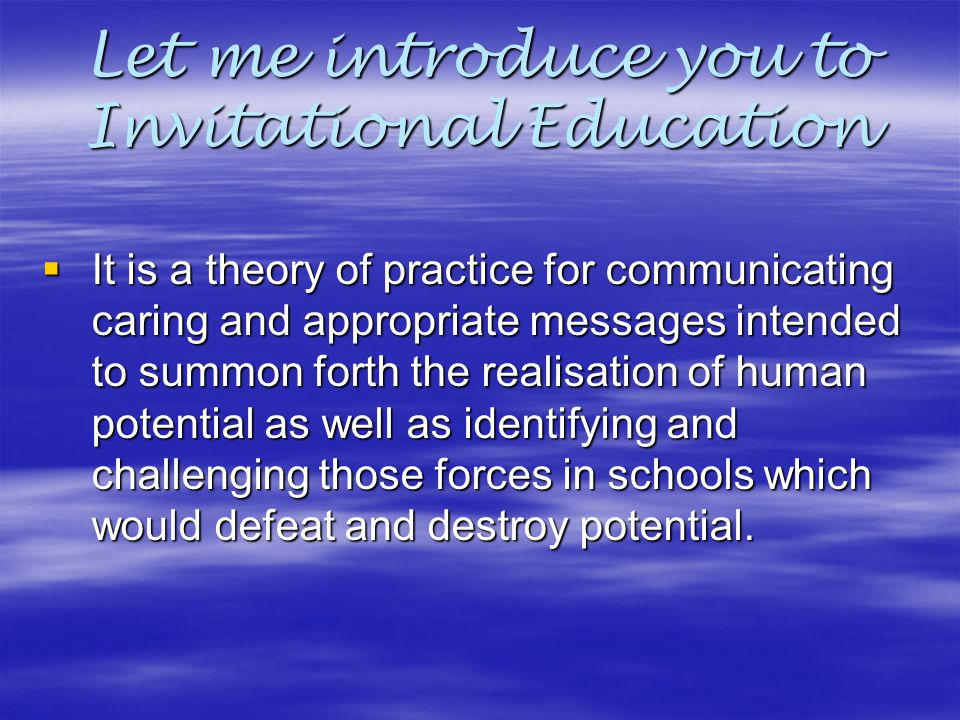Let me introduce you to Invitational Education