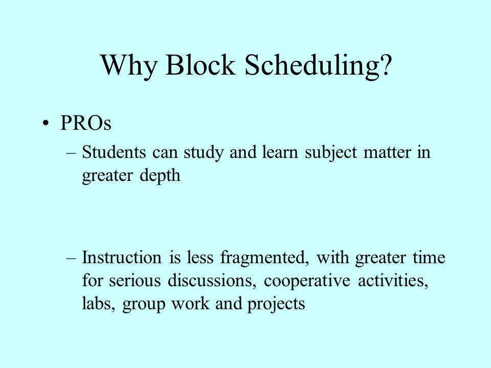 Why Block Scheduling PROs