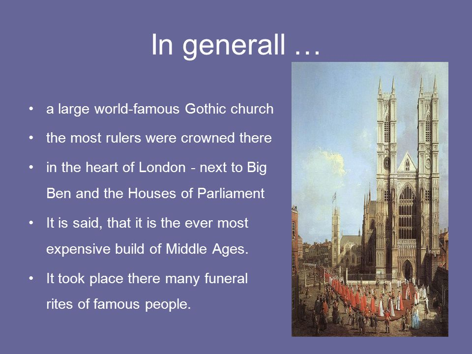 In generall … a large world-famous Gothic church