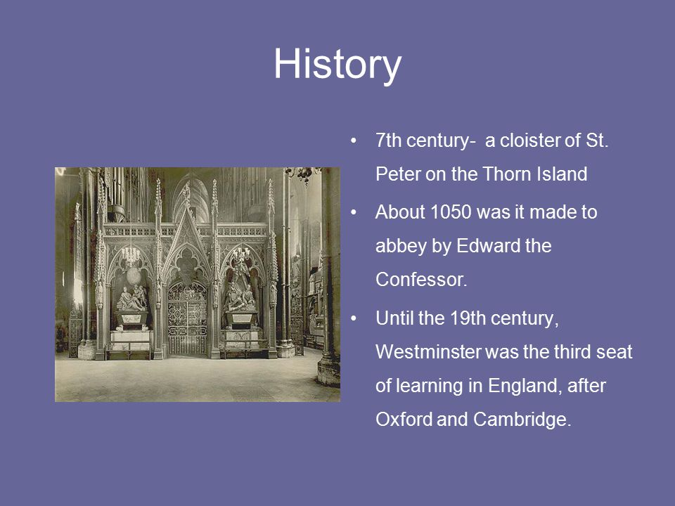 History 7th century- a cloister of St. Peter on the Thorn Island