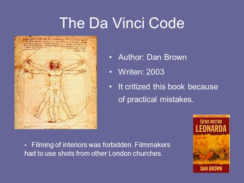The Da Vinci Code Author: Dan Brown Writen: 2003