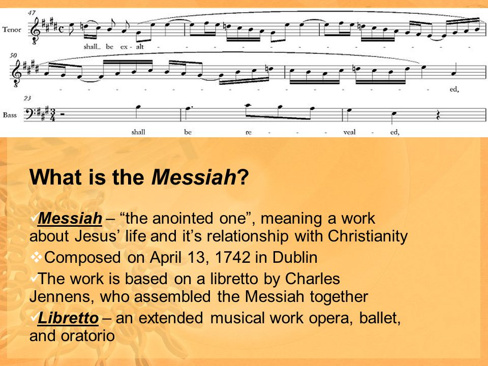 What is the Messiah Messiah – the anointed one , meaning a work about Jesus' life and it's relationship with Christianity.