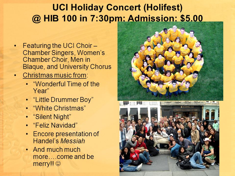 UCI Holiday Concert (Holifest) @ HIB 100 in 7:30pm; Admission: $5.00
