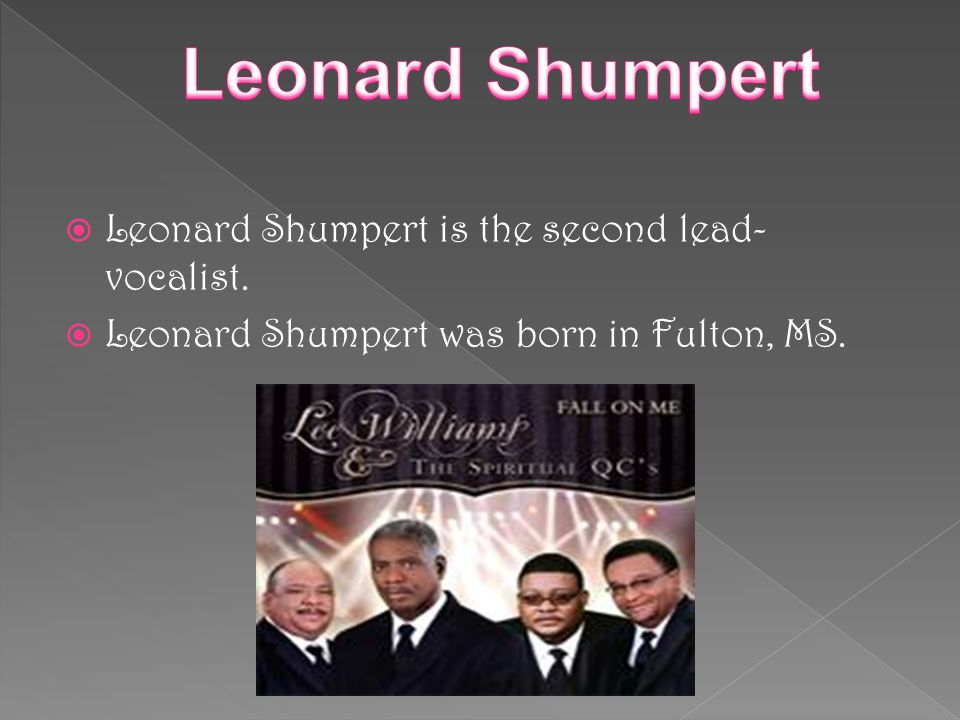 Leonard Shumpert Leonard Shumpert is the second lead-vocalist.