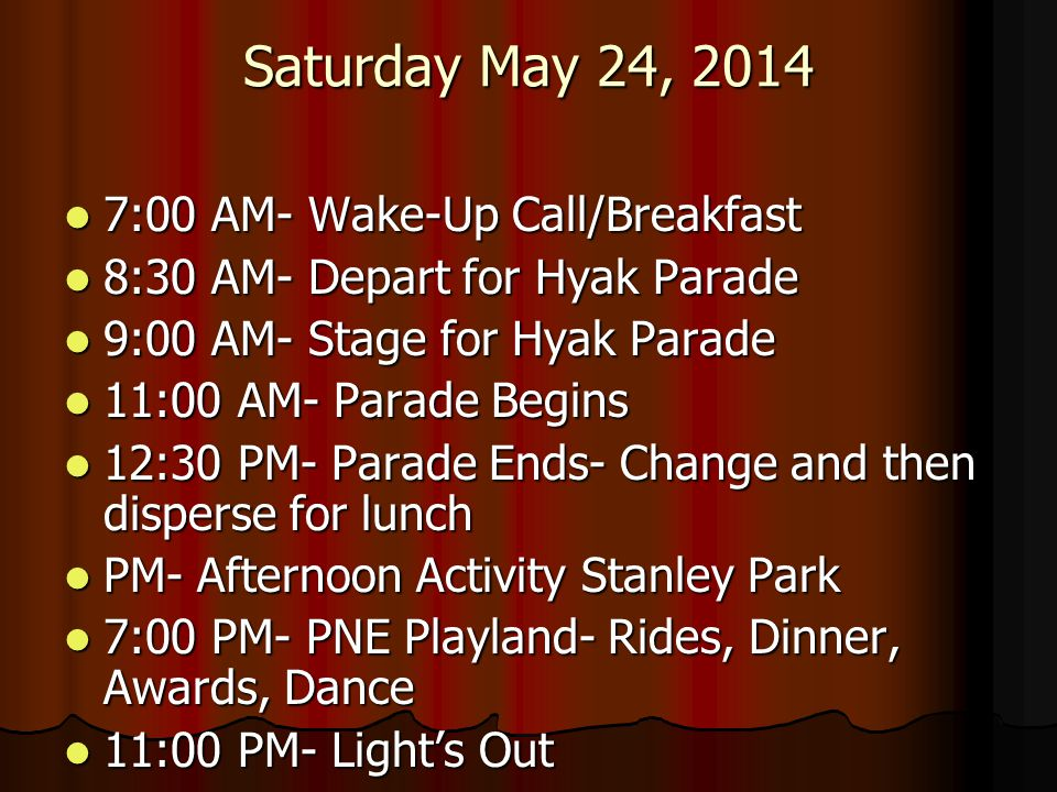 Saturday May 24, 2014 7:00 AM- Wake-Up Call/Breakfast