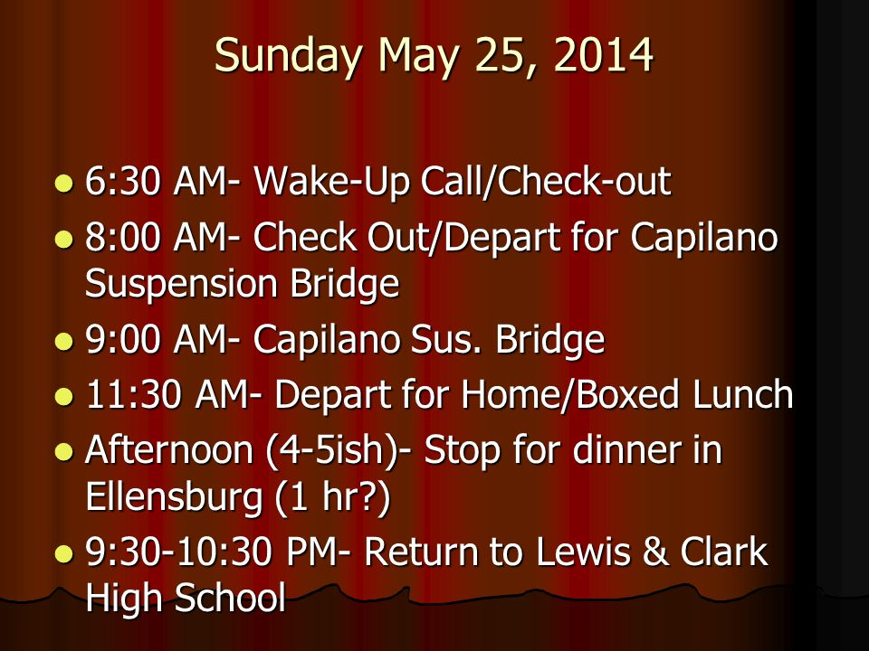 Sunday May 25, 2014 6:30 AM- Wake-Up Call/Check-out