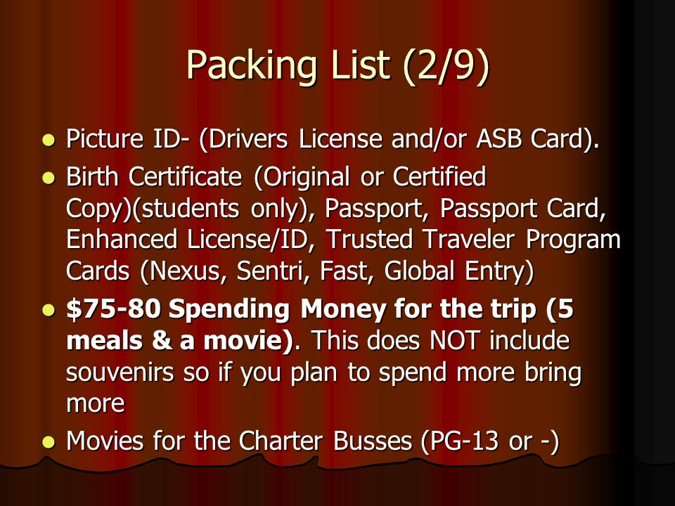 Packing List (2/9) Picture ID- (Drivers License and/or ASB Card).