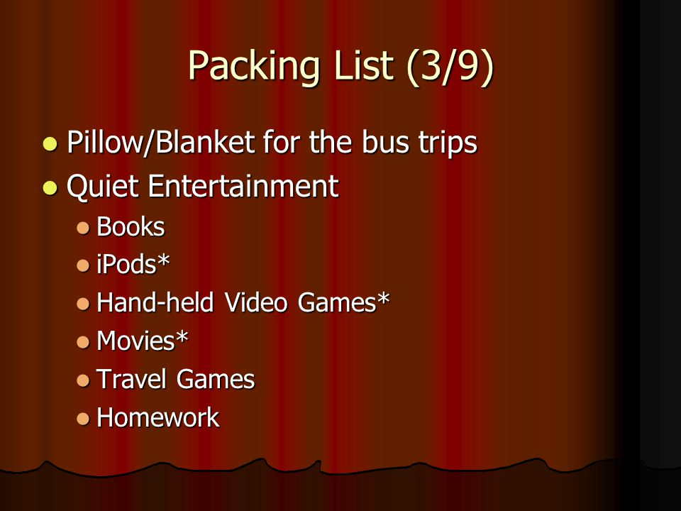 Packing List (3/9) Pillow/Blanket for the bus trips