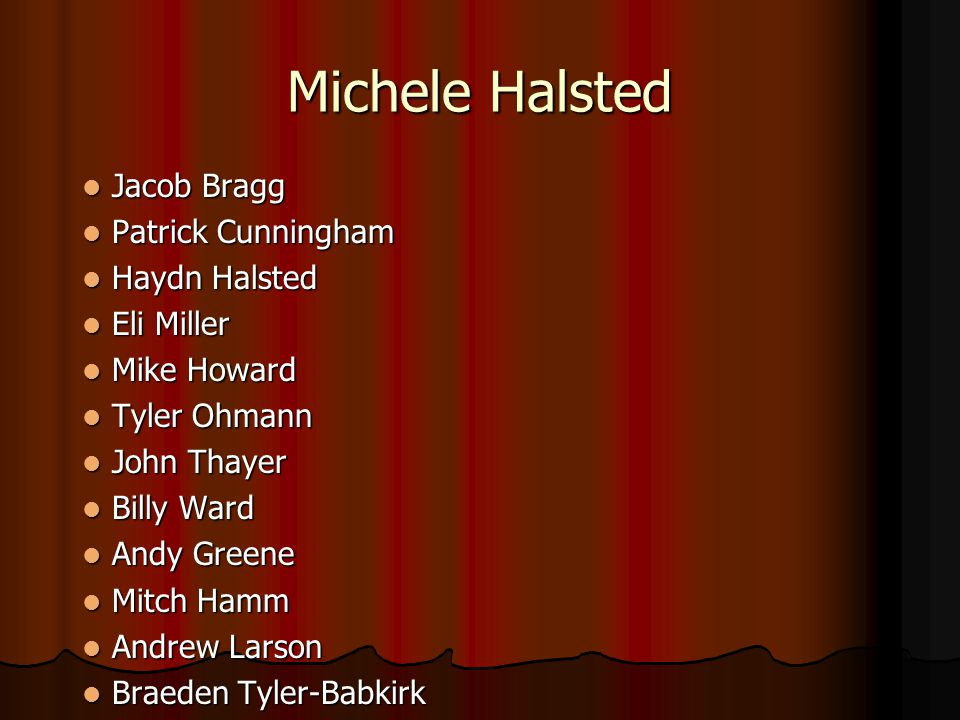 Michele Halsted Jacob Bragg Patrick Cunningham Haydn Halsted
