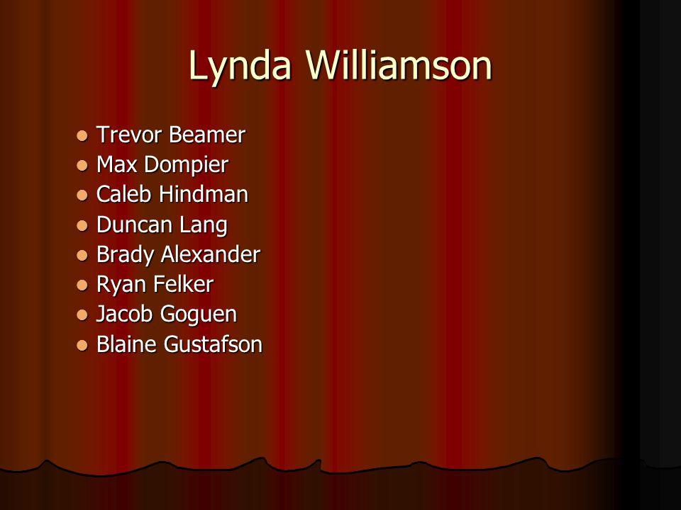 Lynda Williamson Trevor Beamer Max Dompier Caleb Hindman Duncan Lang