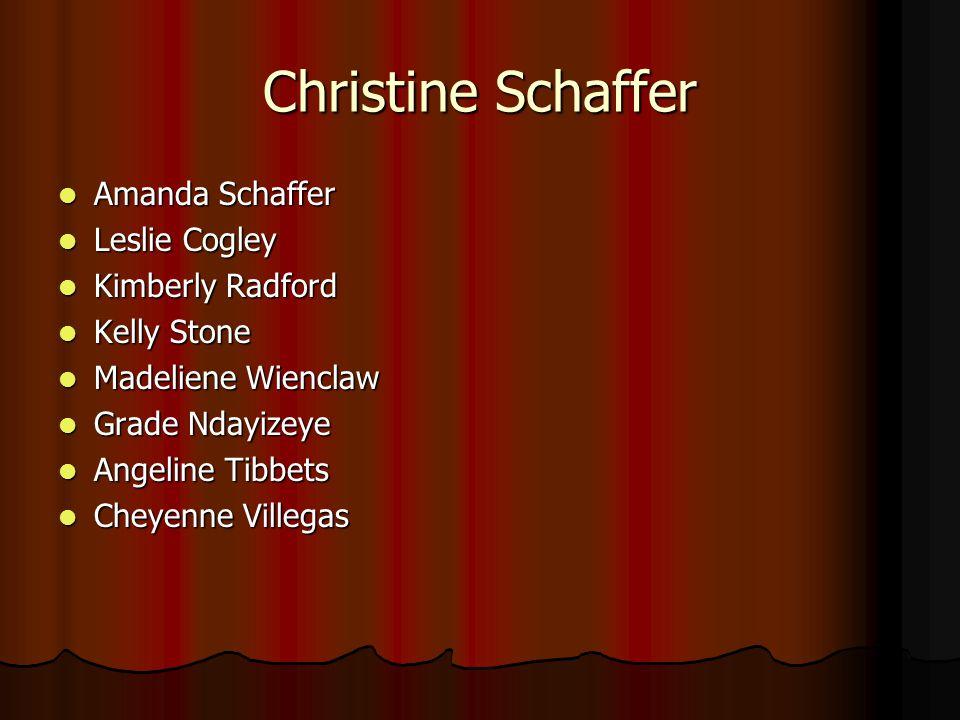 Christine Schaffer Amanda Schaffer Leslie Cogley Kimberly Radford