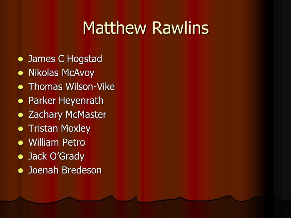 Matthew Rawlins James C Hogstad Nikolas McAvoy Thomas Wilson-Vike