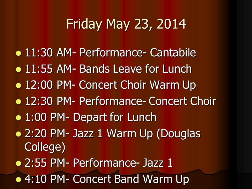 Friday May 23, 2014 11:30 AM- Performance- Cantabile