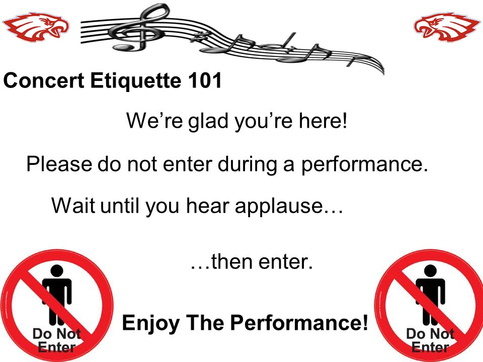 Please do not enter during a performance.