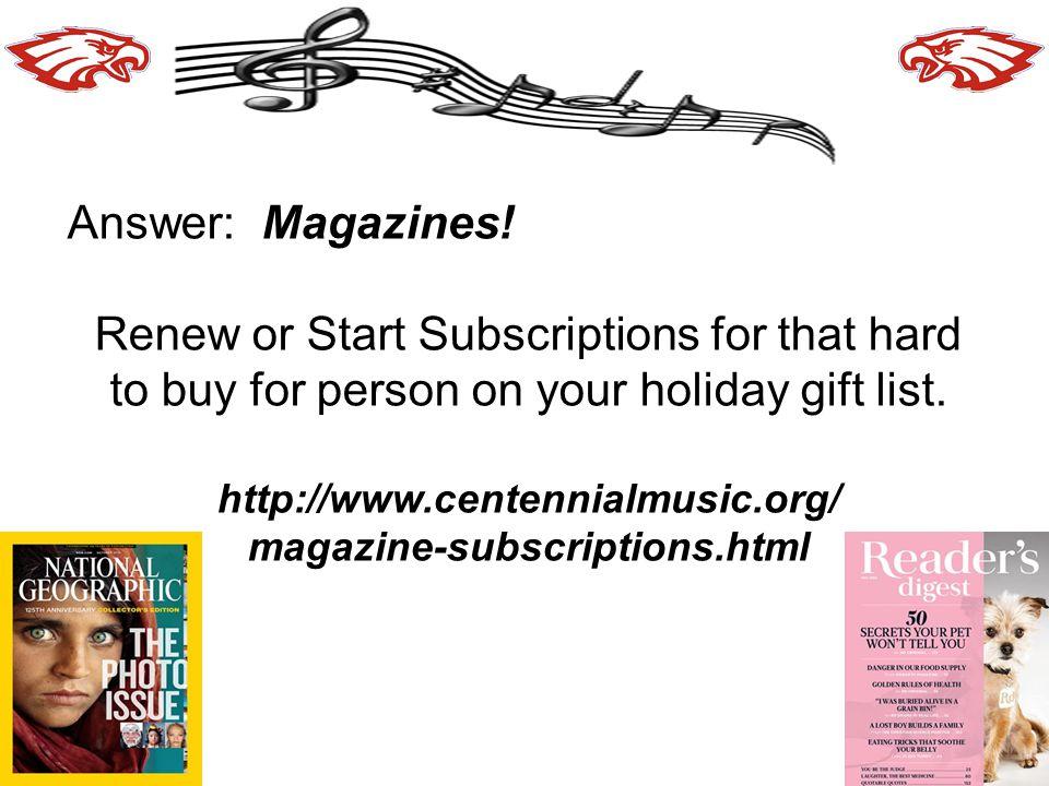 http://www.centennialmusic.org/ magazine-subscriptions.html
