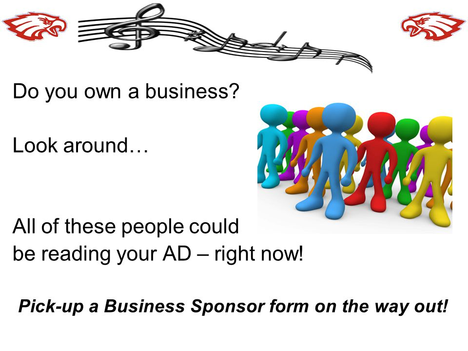 Pick-up a Business Sponsor form on the way out!