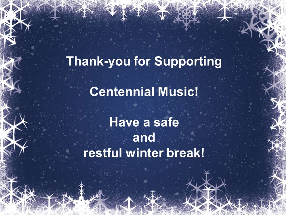 Thank-you for Supporting Centennial Music!