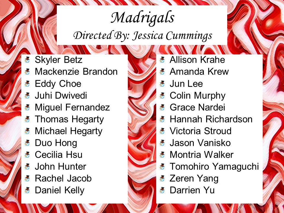 Madrigals Directed By: Jessica Cummings