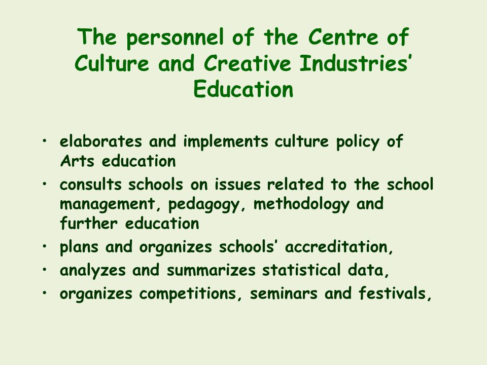 The personnel of the Centre of Culture and Creative Industries' Education