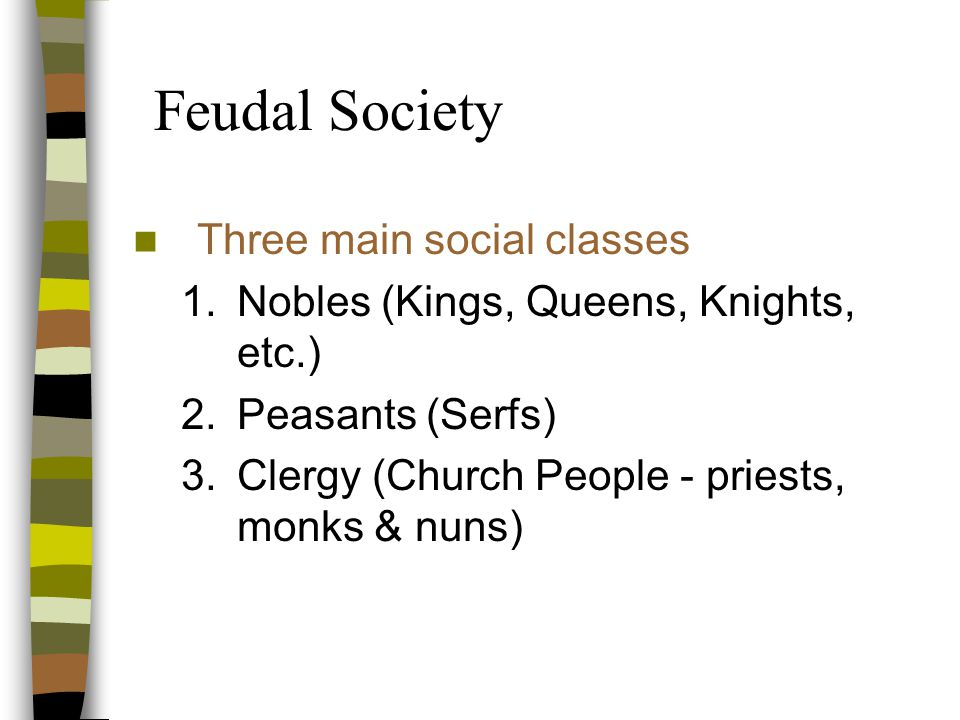 Feudal Society Three main social classes