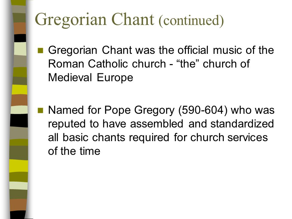 Gregorian Chant (continued)
