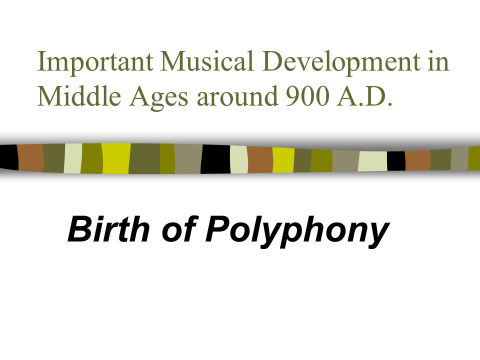 Important Musical Development in Middle Ages around 900 A.D.