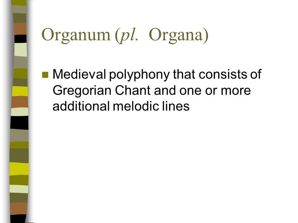 Organum (pl.