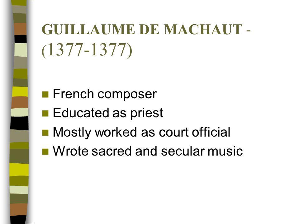 GUILLAUME DE MACHAUT - (1377-1377)