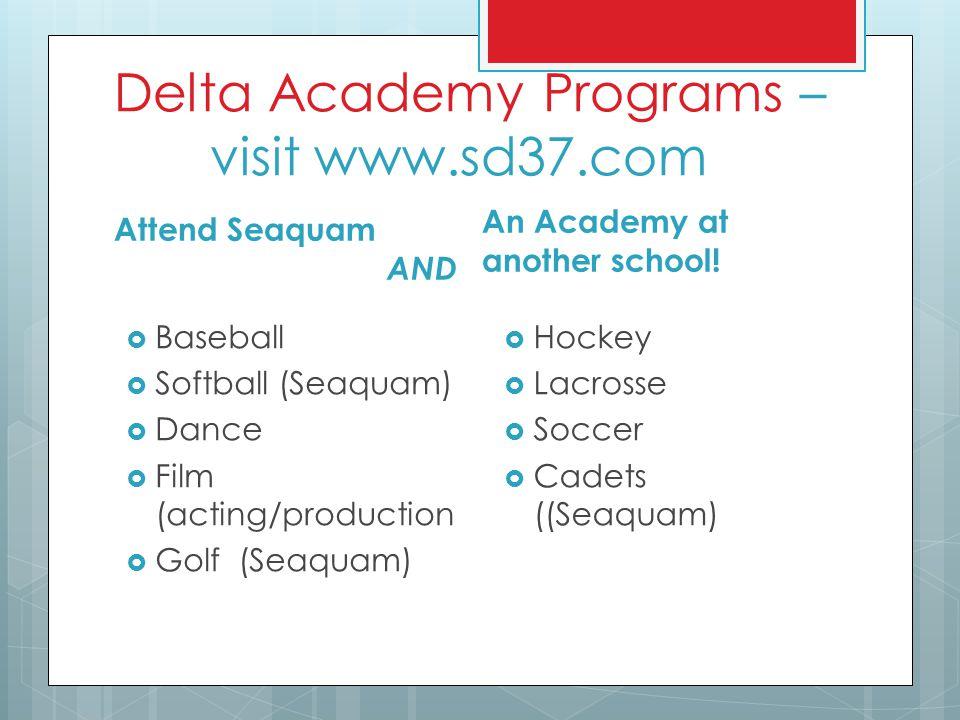 Delta Academy Programs – visit www.sd37.com