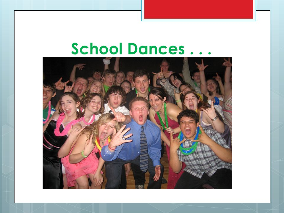 School Dances . . .