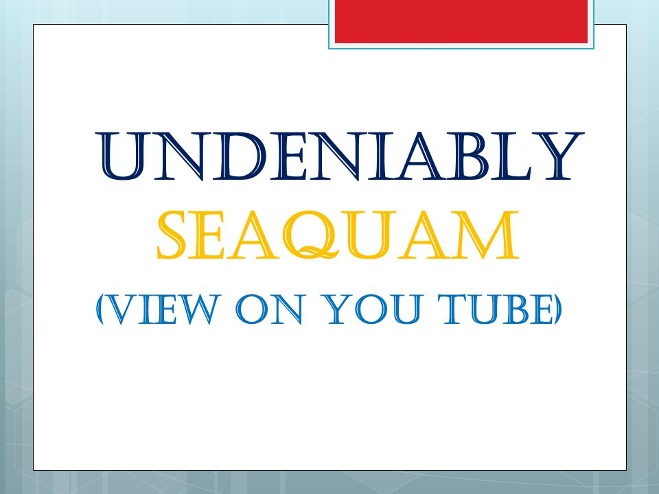 UNDENIABLY SEAquam (view on you tube)