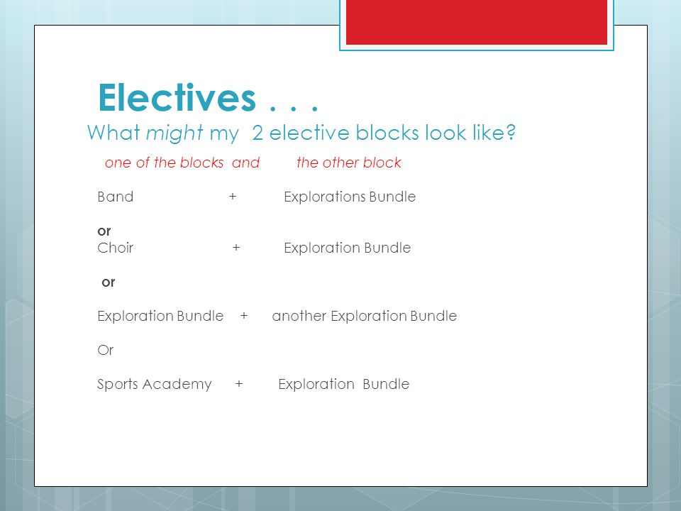 Electives . . . What might my 2 elective blocks look like