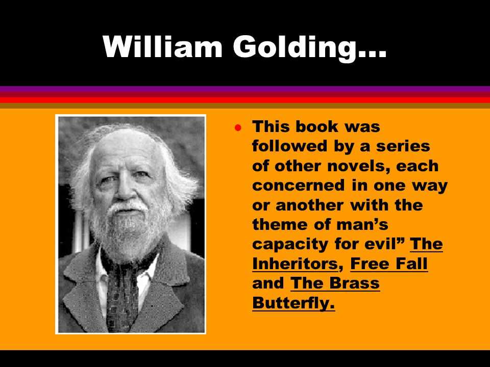 William Golding...