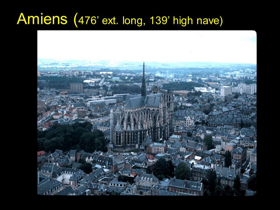Amiens (476' ext. long, 139' high nave)‏