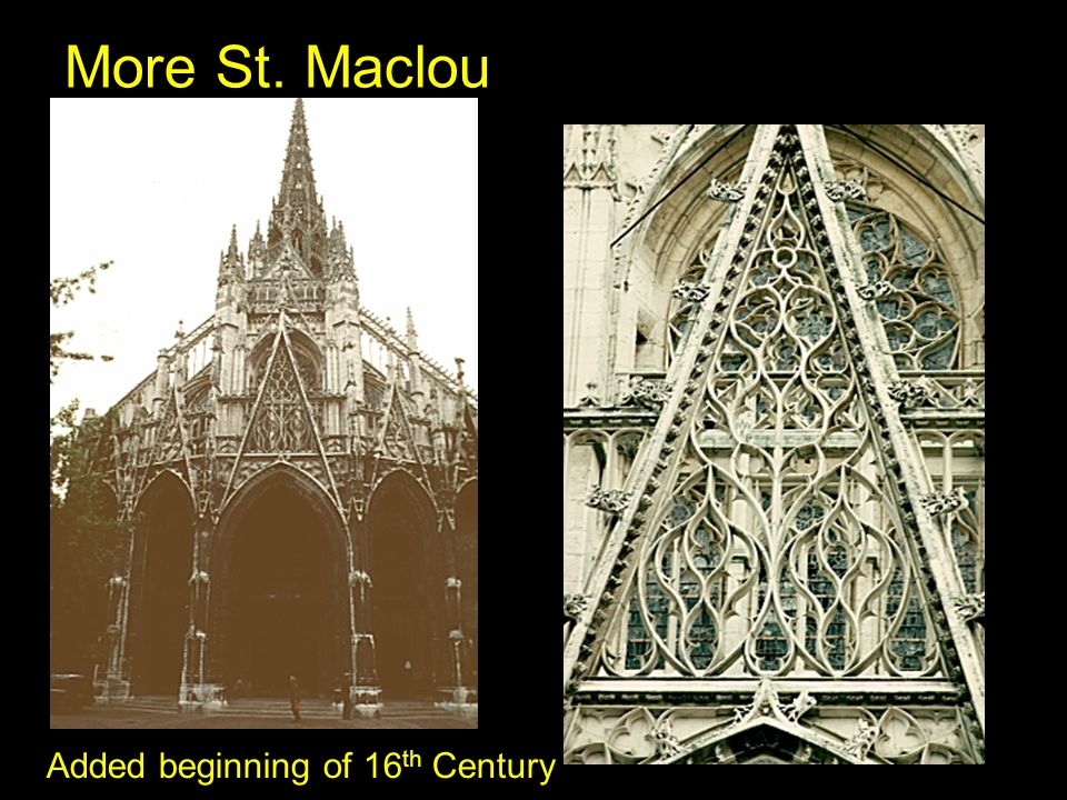 More St. Maclou Added beginning of 16th Century