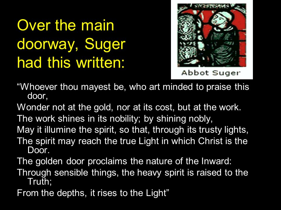 Over the main doorway, Suger had this written: