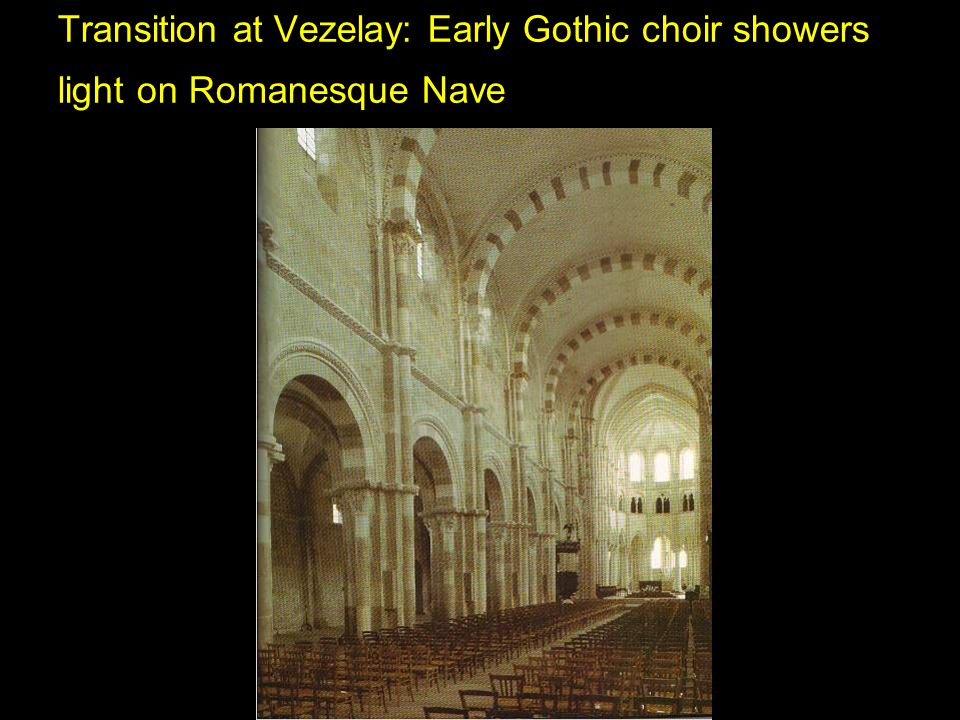 Transition at Vezelay: Early Gothic choir showers light on Romanesque Nave