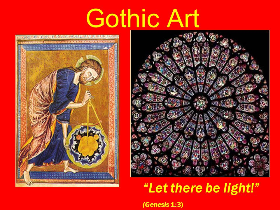 Gothic Art Let there be light! (Genesis 1:3)