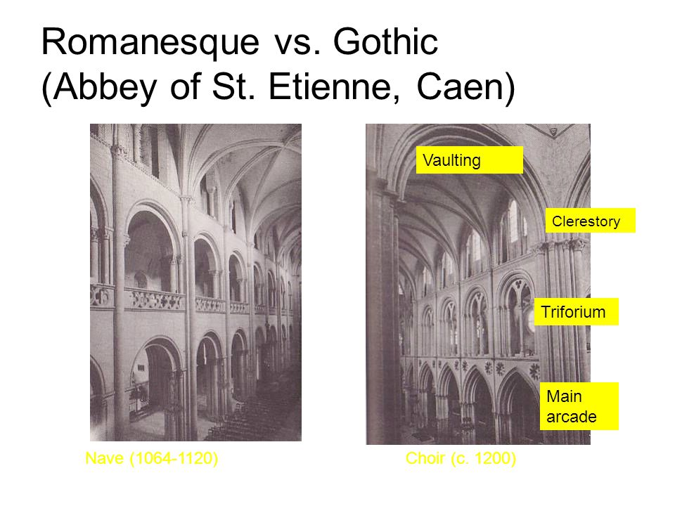 Romanesque vs. Gothic (Abbey of St. Etienne, Caen)