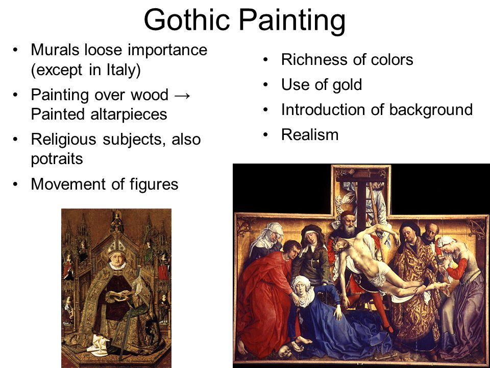 Gothic Painting Murals loose importance (except in Italy)