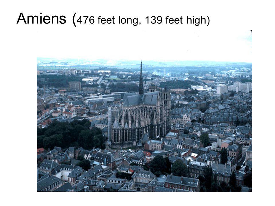 Amiens (476 feet long, 139 feet high)
