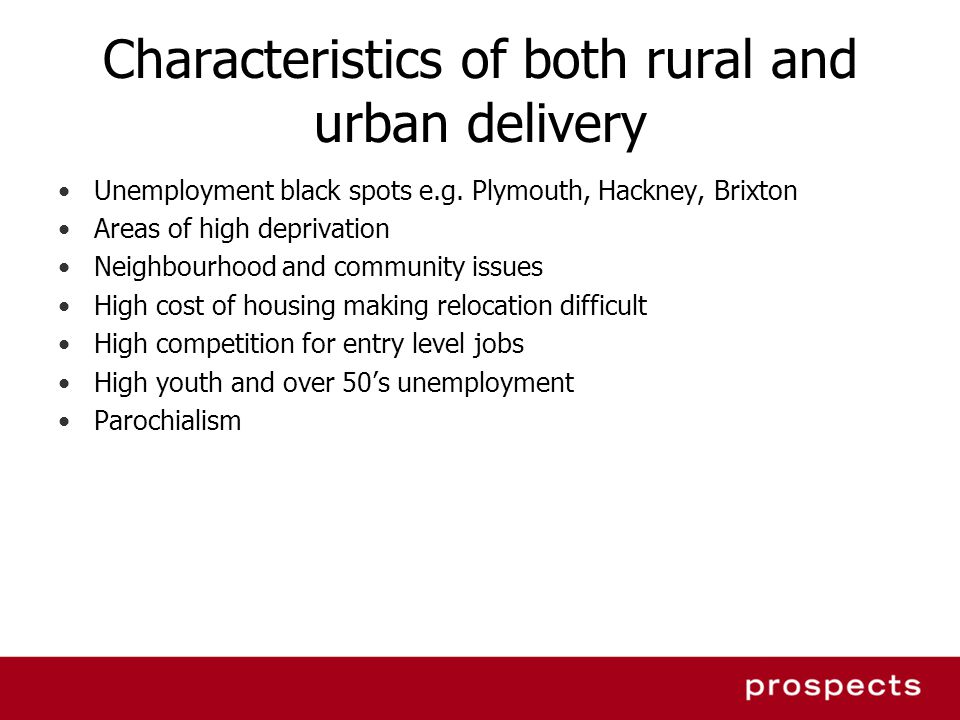 Characteristics of both rural and urban delivery