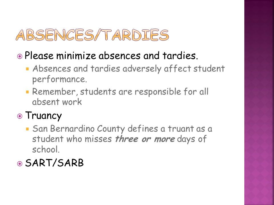 Absences/Tardies Please minimize absences and tardies. Truancy