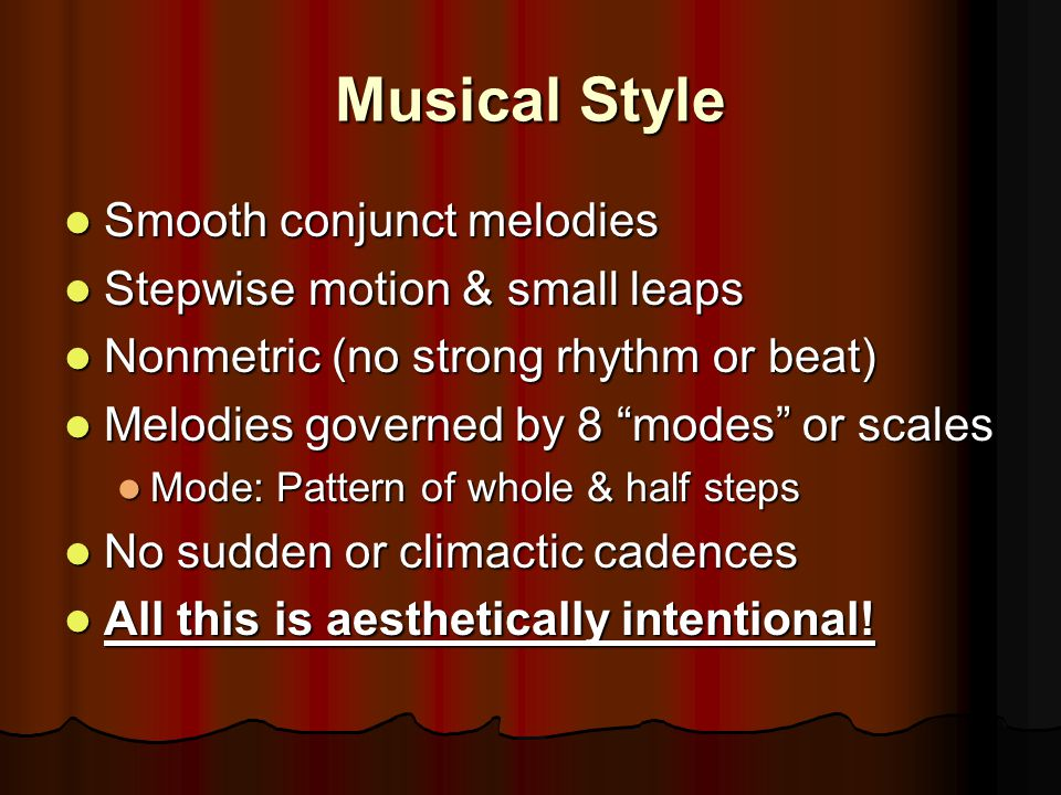 Musical Style Smooth conjunct melodies Stepwise motion & small leaps