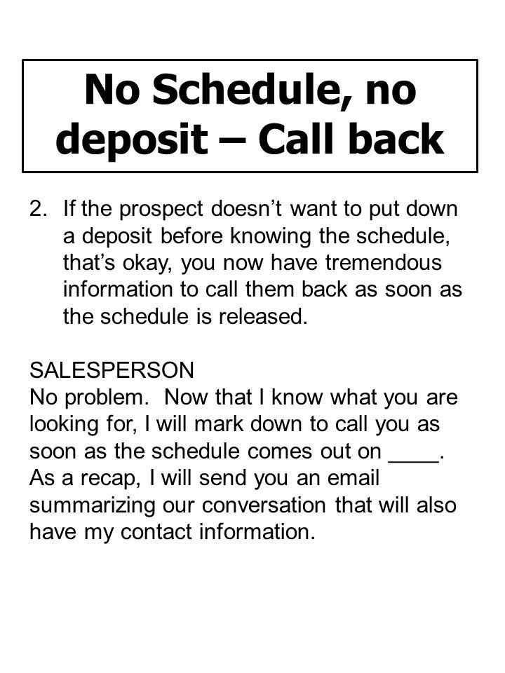No Schedule, no deposit – Call back