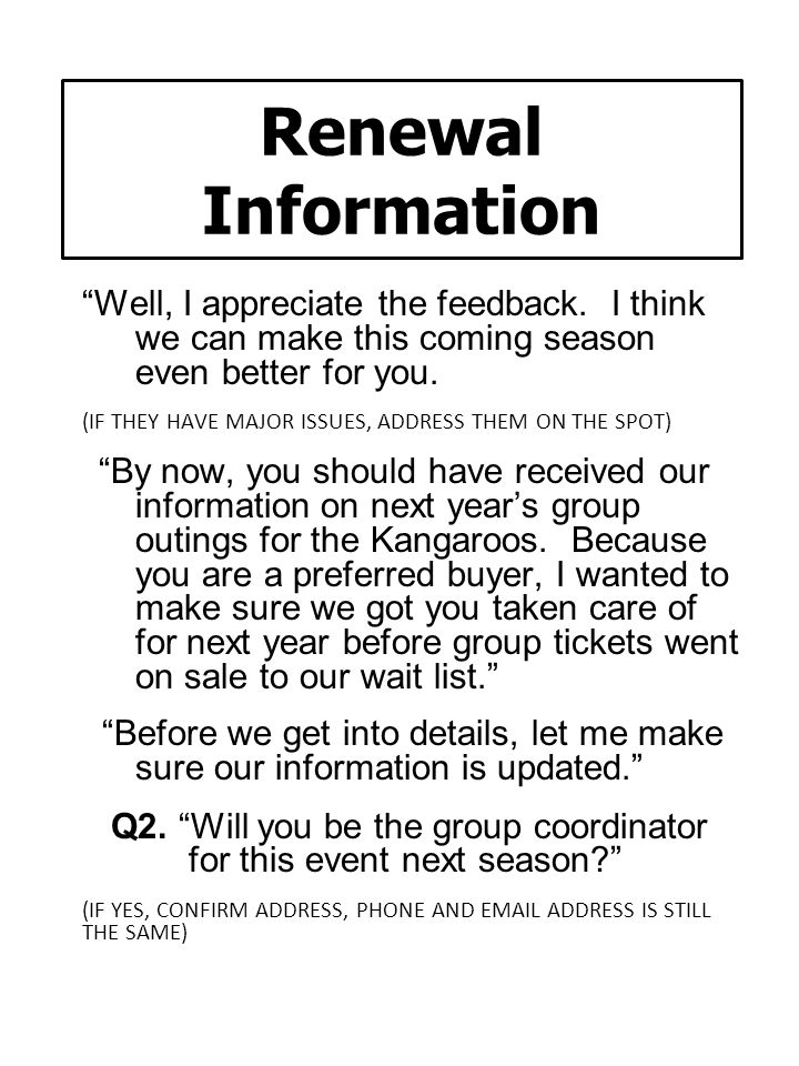 Renewal Information Well, I appreciate the feedback. I think we can make this coming season even better for you.