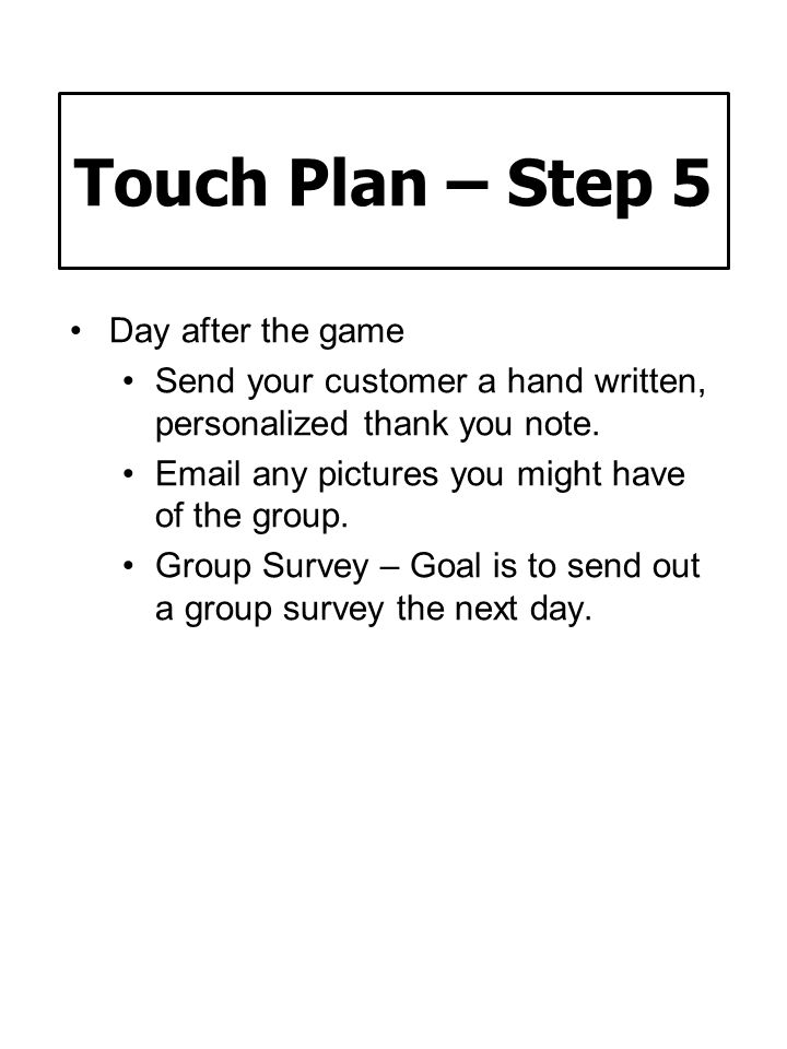 Touch Plan – Step 5 Day after the game