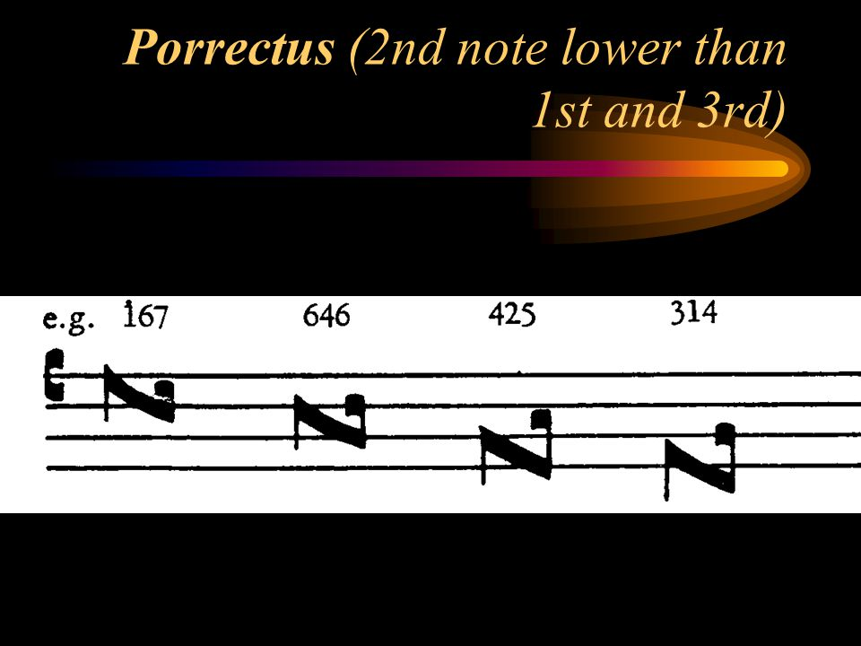 Porrectus (2nd note lower than 1st and 3rd)