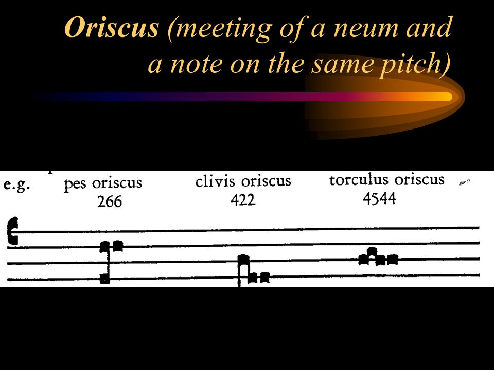 Oriscus (meeting of a neum and a note on the same pitch)
