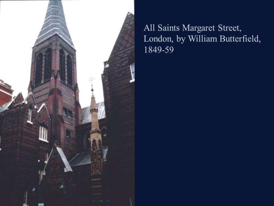 All Saints Margaret Street, London, by William Butterfield, 1849-59